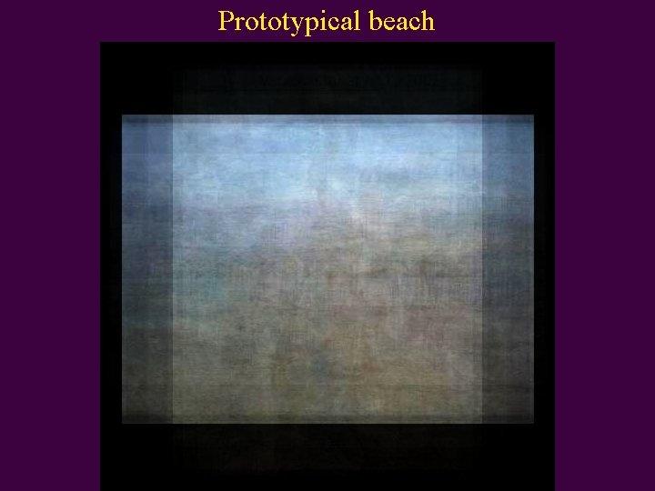 Prototypical beach