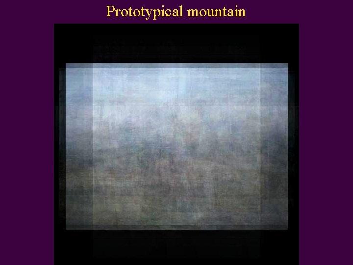 Prototypical mountain