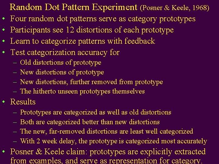 Random Dot Pattern Experiment (Posner & Keele, 1968) • • Four random dot patterns