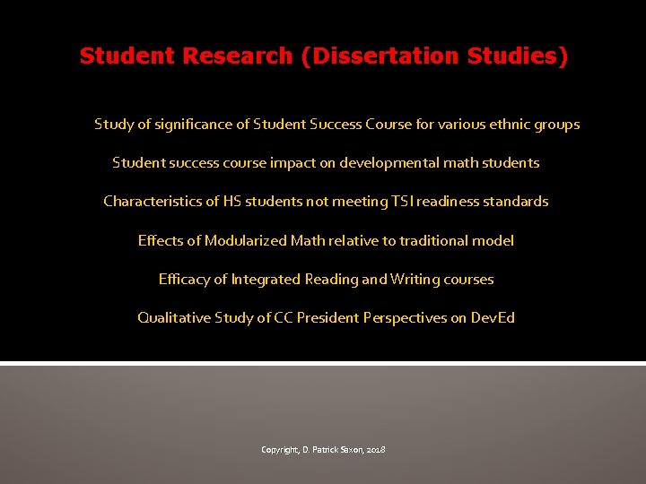 Student Research (Dissertation Studies) Study of significance of Student Success Course for various ethnic