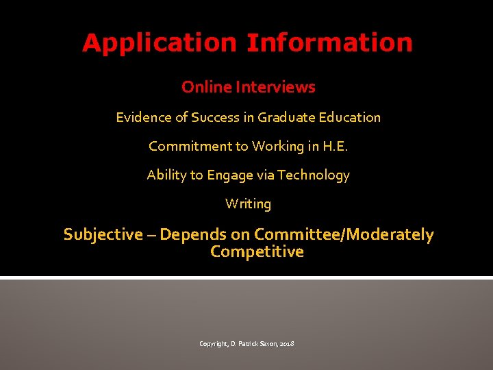 Application Information Online Interviews Evidence of Success in Graduate Education Commitment to Working in