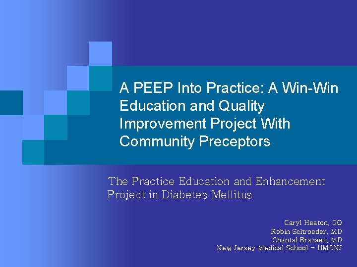 A PEEP Into Practice: A Win-Win Education and Quality Improvement Project With Community Preceptors