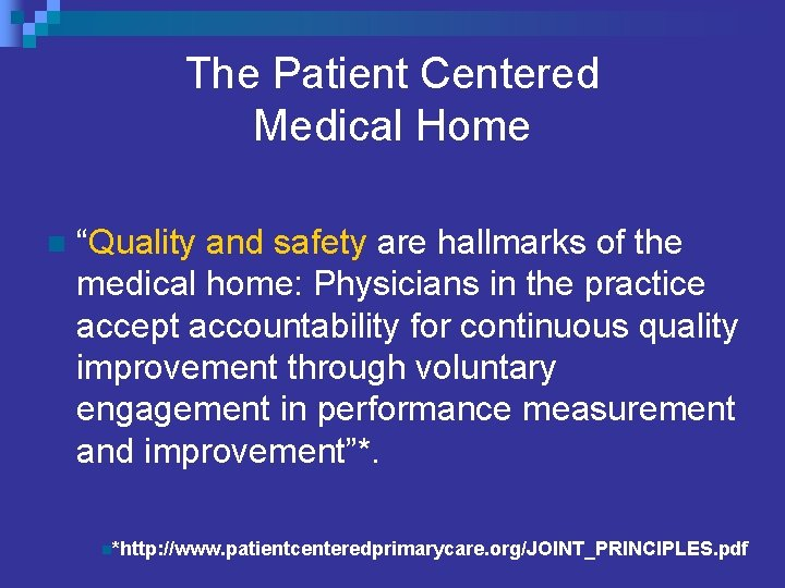 """The Patient Centered Medical Home n """"Quality and safety are hallmarks of the medical"""