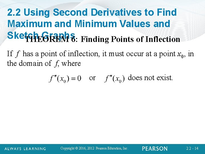 2. 2 Using Second Derivatives to Find Maximum and Minimum Values and Sketch Graphs