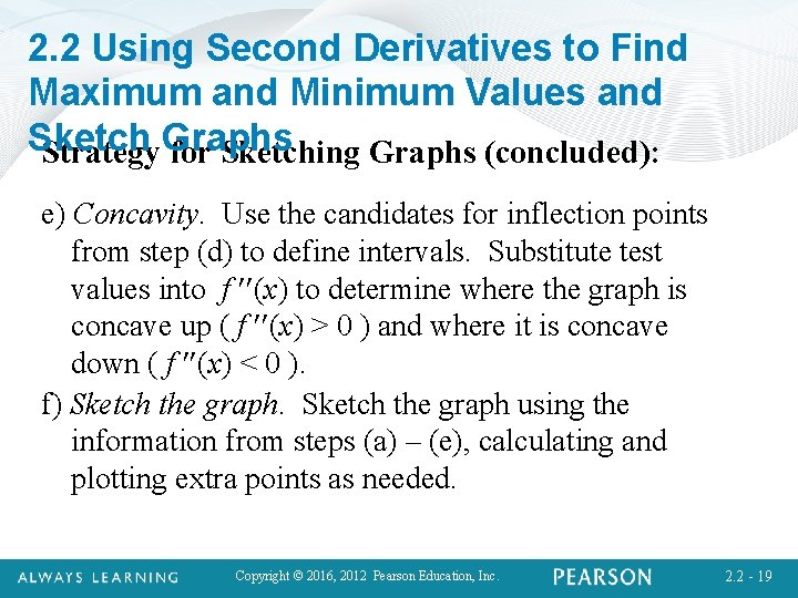 2. 2 Using Second Derivatives to Find Maximum and Minimum Values and Sketch Strategy.