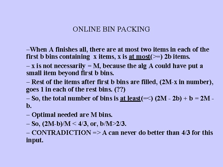 ONLINE BIN PACKING –When A finishes all, there at most two items in each