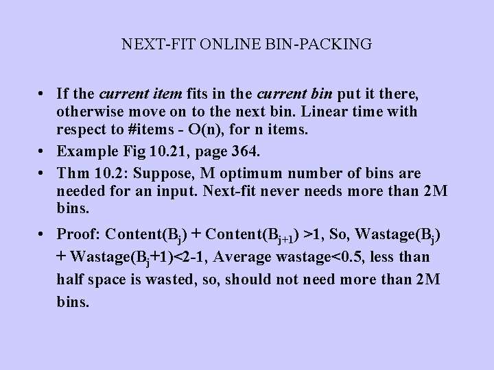 NEXT-FIT ONLINE BIN-PACKING • If the current item fits in the current bin put
