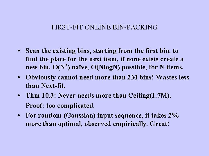FIRST-FIT ONLINE BIN-PACKING • Scan the existing bins, starting from the first bin, to