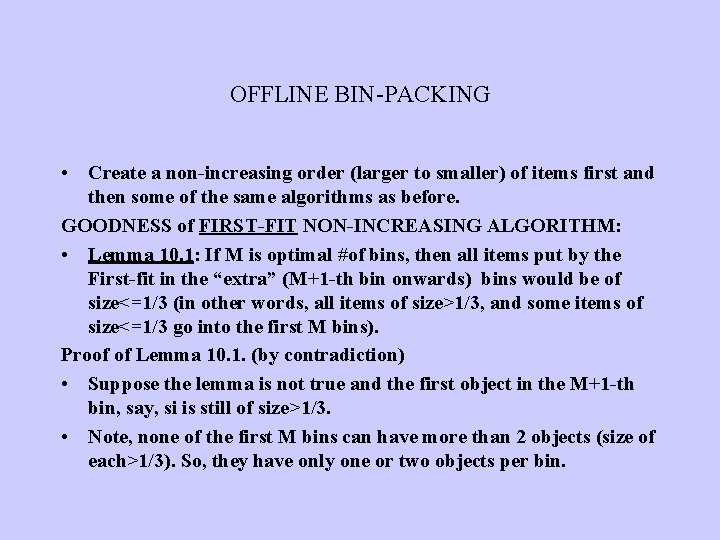 OFFLINE BIN-PACKING • Create a non-increasing order (larger to smaller) of items first and