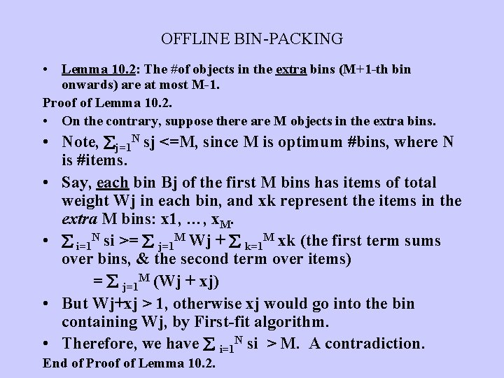 OFFLINE BIN-PACKING • Lemma 10. 2: The #of objects in the extra bins (M+1