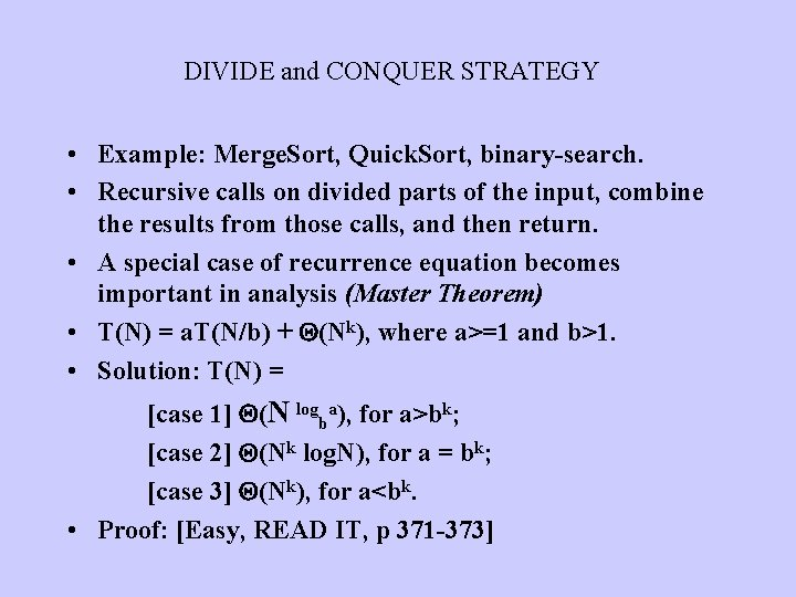 DIVIDE and CONQUER STRATEGY • Example: Merge. Sort, Quick. Sort, binary-search. • Recursive calls