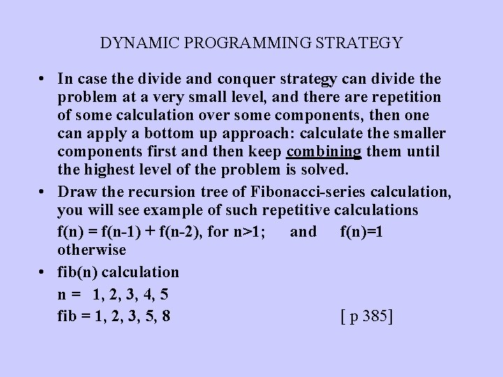 DYNAMIC PROGRAMMING STRATEGY • In case the divide and conquer strategy can divide the