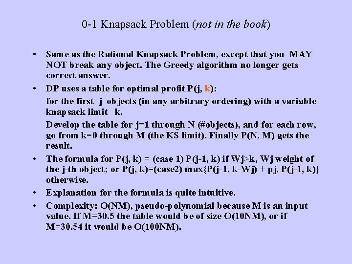 0 -1 Knapsack Problem (not in the book) • Same as the Rational Knapsack
