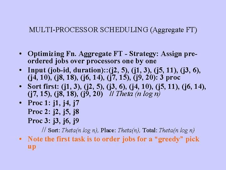 MULTI-PROCESSOR SCHEDULING (Aggregate FT) • Optimizing Fn. Aggregate FT - Strategy: Assign preordered jobs