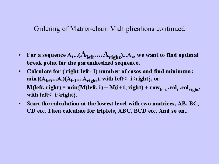 Ordering of Matrix-chain Multiplications continued • For a sequence A 1. . . (Aleft.