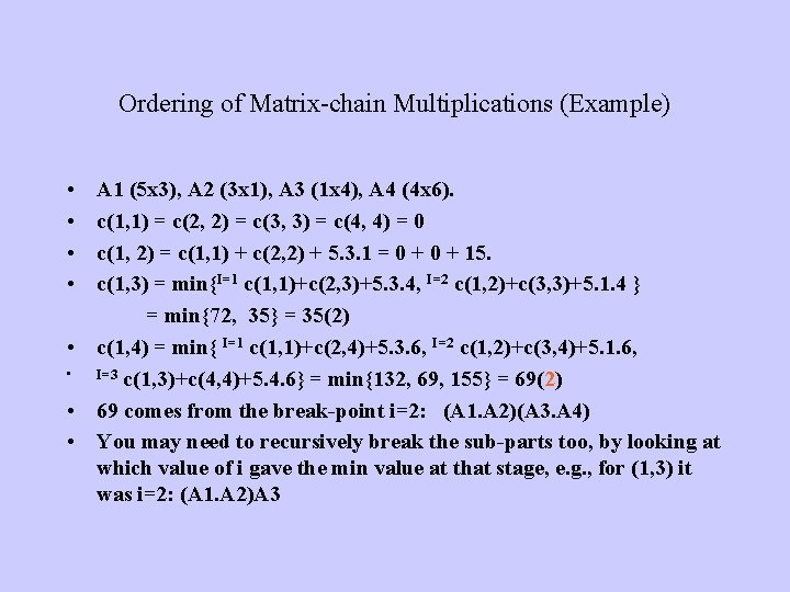 Ordering of Matrix-chain Multiplications (Example) • • A 1 (5 x 3), A 2