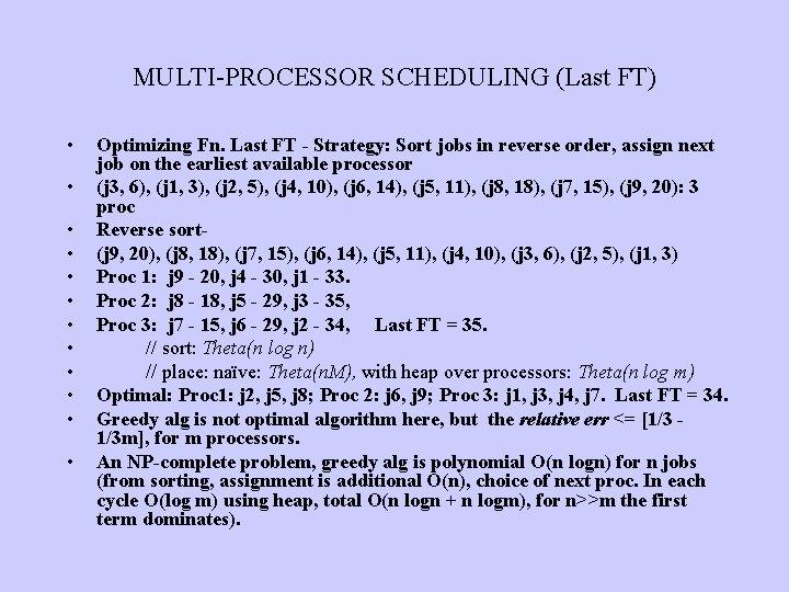 MULTI-PROCESSOR SCHEDULING (Last FT) • • • Optimizing Fn. Last FT - Strategy: Sort