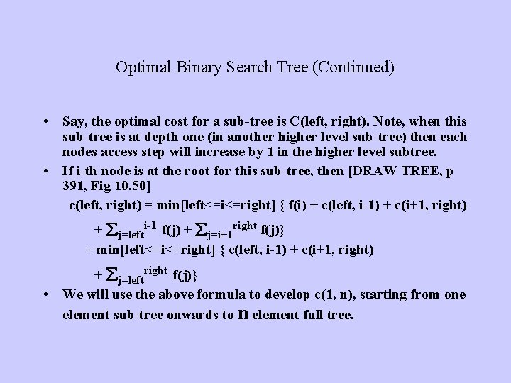 Optimal Binary Search Tree (Continued) • Say, the optimal cost for a sub-tree is