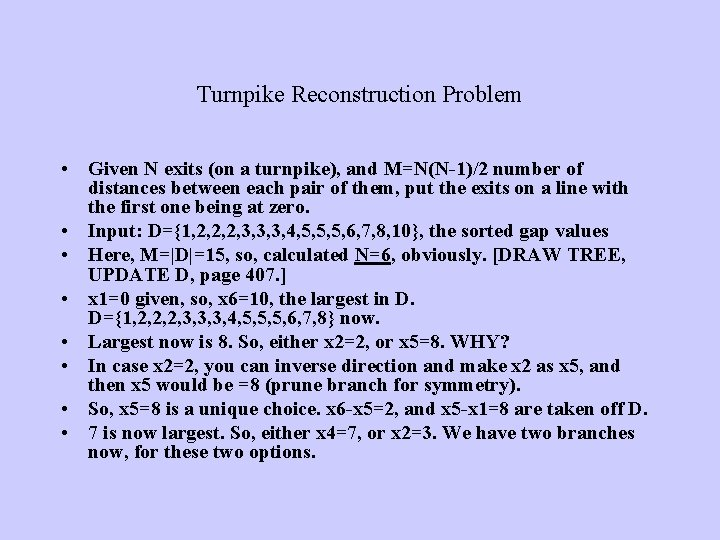 Turnpike Reconstruction Problem • Given N exits (on a turnpike), and M=N(N-1)/2 number of