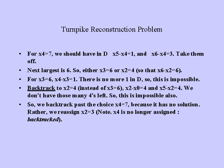 Turnpike Reconstruction Problem • For x 4=7, we should have in D x 5