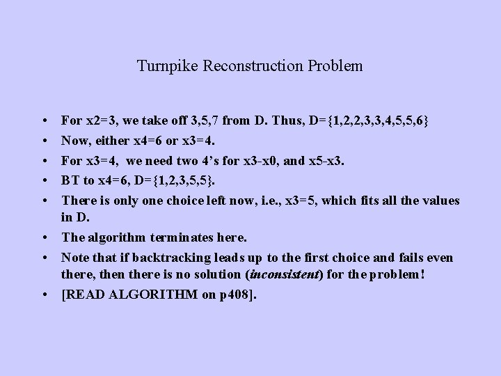 Turnpike Reconstruction Problem • • • For x 2=3, we take off 3, 5,