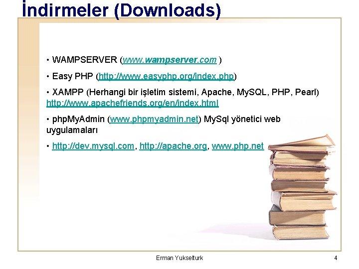 İndirmeler (Downloads) • WAMPSERVER (www. wampserver. com ) • Easy PHP (http: //www. easyphp.