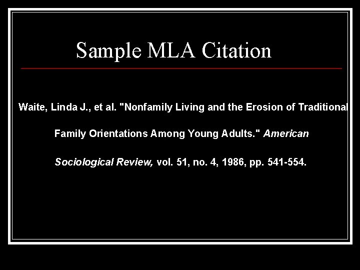 "Sample MLA Citation Waite, Linda J. , et al. ""Nonfamily Living and the Erosion"