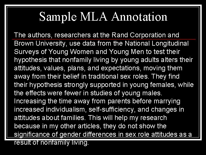 Sample MLA Annotation The authors, researchers at the Rand Corporation and Brown University, use