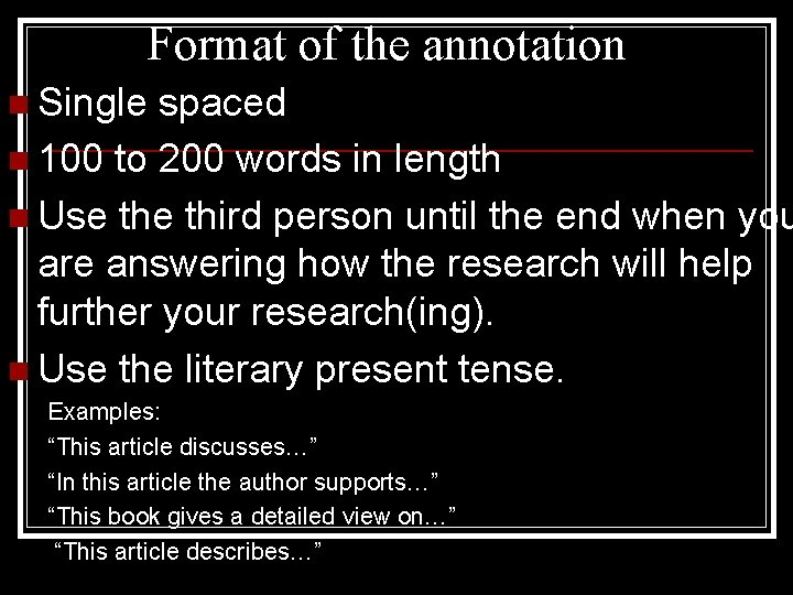Format of the annotation n Single spaced n 100 to 200 words in length