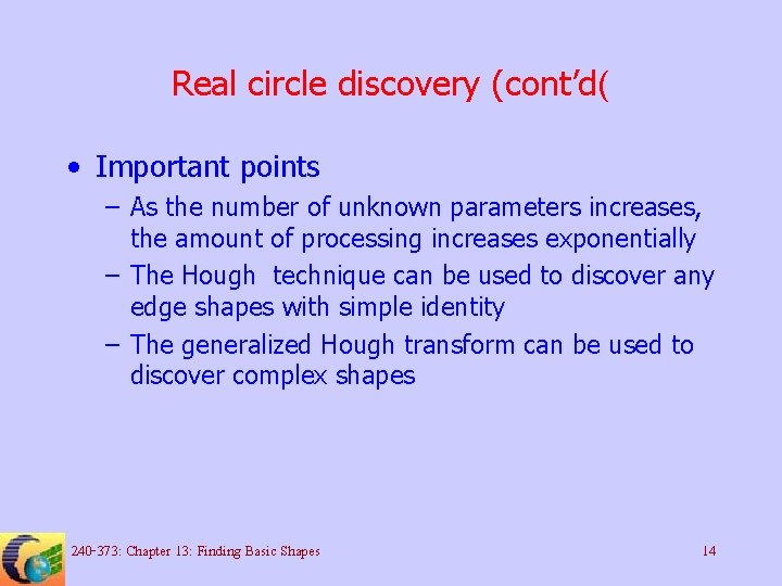 Real circle discovery (cont'd( • Important points – As the number of unknown parameters