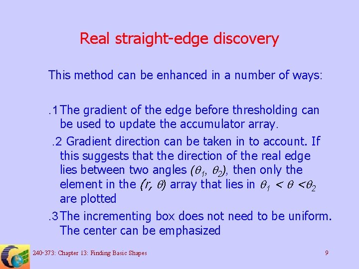 Real straight-edge discovery This method can be enhanced in a number of ways: .