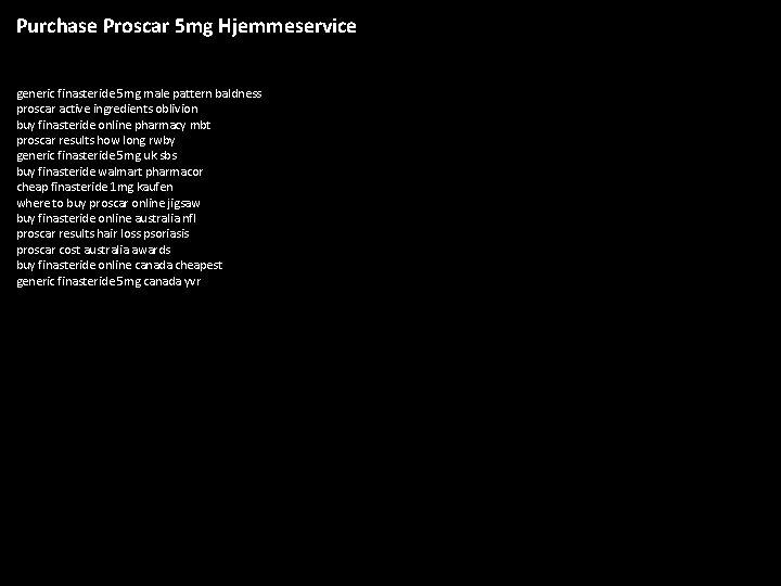 Purchase Proscar 5 mg Hjemmeservice generic finasteride 5 mg male pattern baldness proscar active