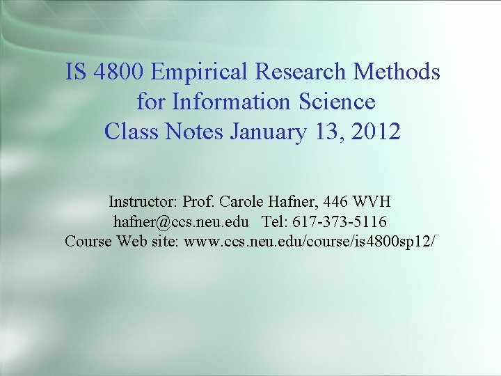 IS 4800 Empirical Research Methods for Information Science Class Notes January 13, 2012 Instructor: