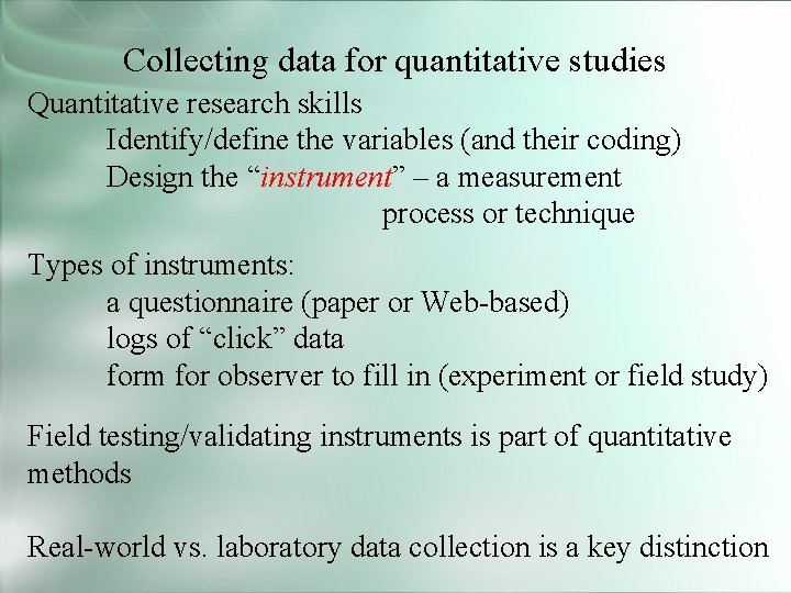 Collecting data for quantitative studies Quantitative research skills Identify/define the variables (and their coding)