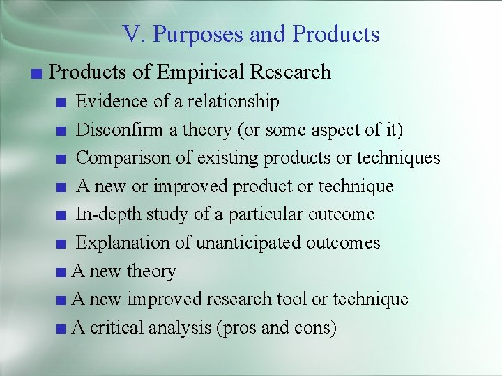 V. Purposes and Products ■ Products of Empirical Research ■ Evidence of a relationship