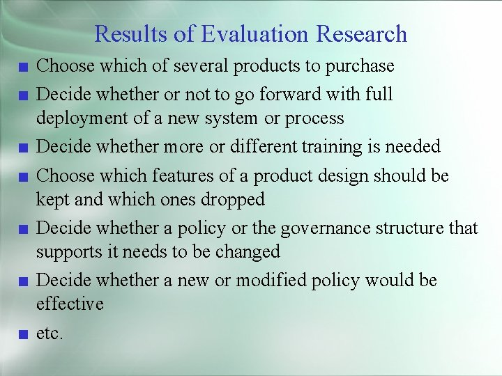 Results of Evaluation Research ■ Choose which of several products to purchase ■ Decide