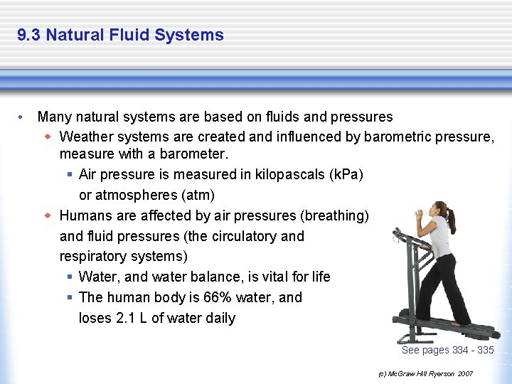 9. 3 Natural Fluid Systems • Many natural systems are based on fluids and