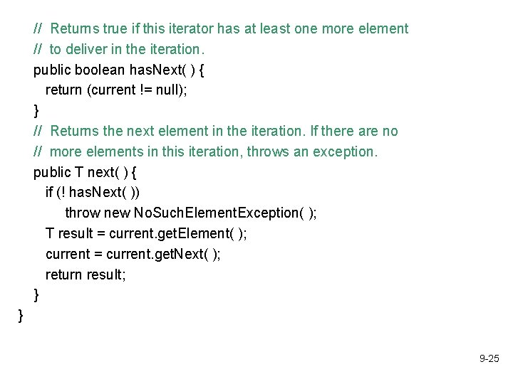 // Returns true if this iterator has at least one more element // to