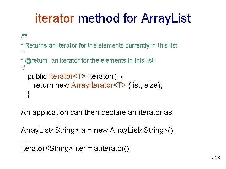 iterator method for Array. List /** * Returns an iterator for the elements currently