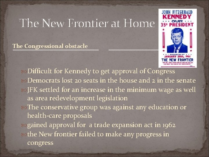 The New Frontier at Home The Congressional obstacle Difficult for Kennedy to get approval