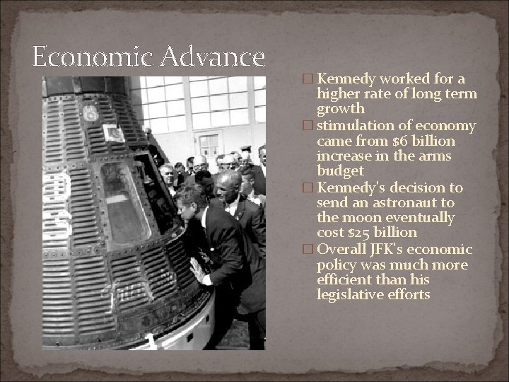 Economic Advance � Kennedy worked for a higher rate of long term growth �