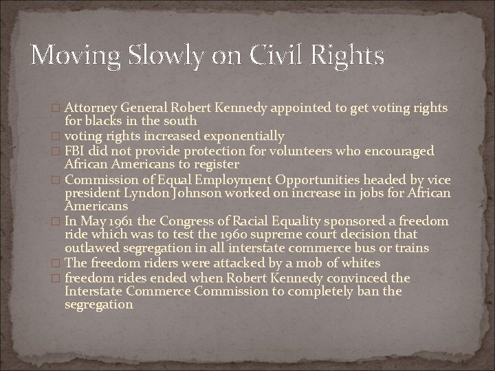 Moving Slowly on Civil Rights � Attorney General Robert Kennedy appointed to get voting
