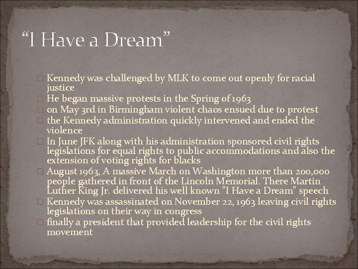 """""""I Have a Dream"""" � Kennedy was challenged by MLK to come out openly"""