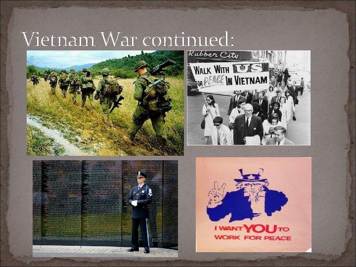 Vietnam War continued:
