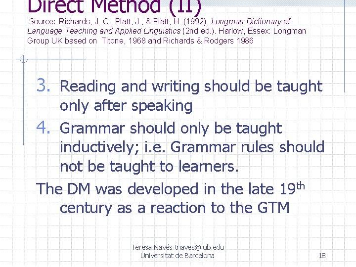 Direct Method (II) Source: Richards, J. C. , Platt, J. , & Platt, H.