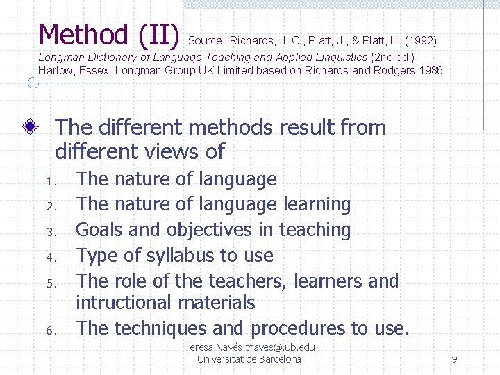 Method (II) Source: Richards, J. C. , Platt, J. , & Platt, H. (1992).