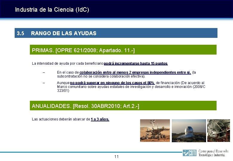 Industria de la Ciencia (Id. C) 3. 5 RANGO DE LAS AYUDAS PRIMAS. [OPRE