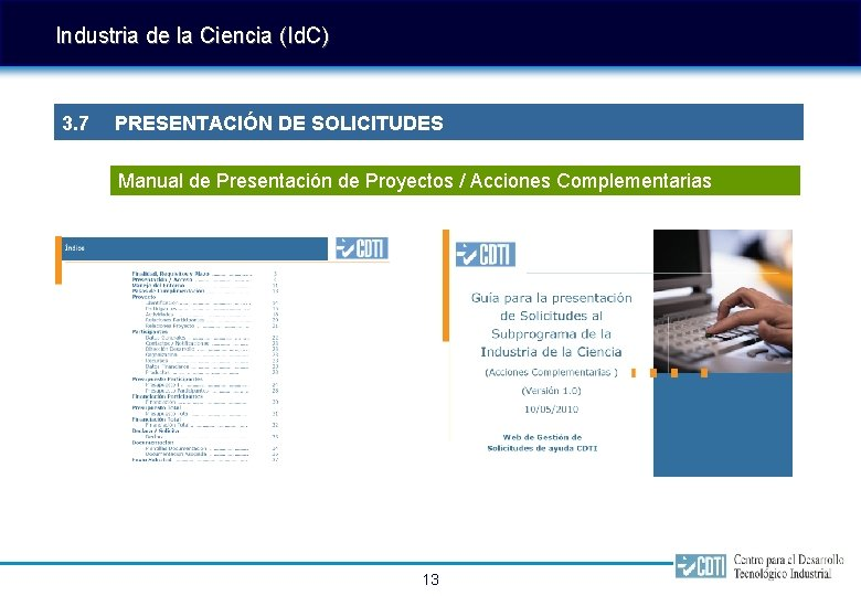 Industria de la Ciencia (Id. C) 3. 7 PRESENTACIÓN DE SOLICITUDES Manual de Presentación