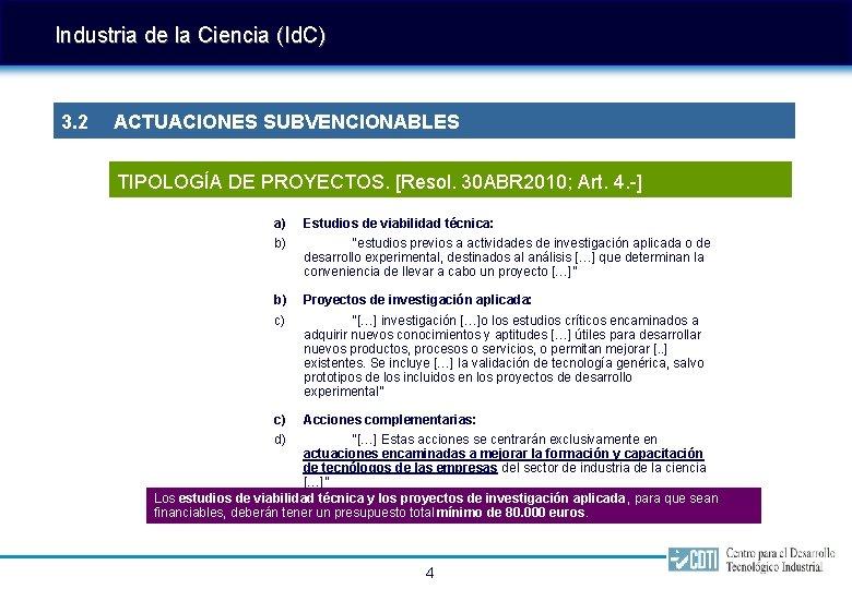 Industria de la Ciencia (Id. C) 3. 2 ACTUACIONES SUBVENCIONABLES TIPOLOGÍA DE PROYECTOS. [Resol.
