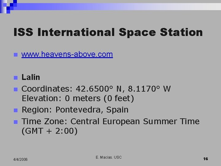ISS International Space Station n www. heavens-above. com n Lalín Coordinates: 42. 6500° N,
